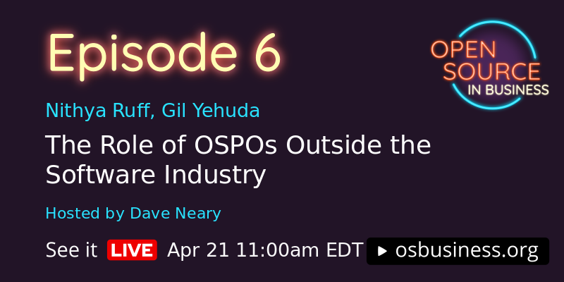The Role of Open Source Program Offices Outside the Software Industry. April 21st, 11am EDT
